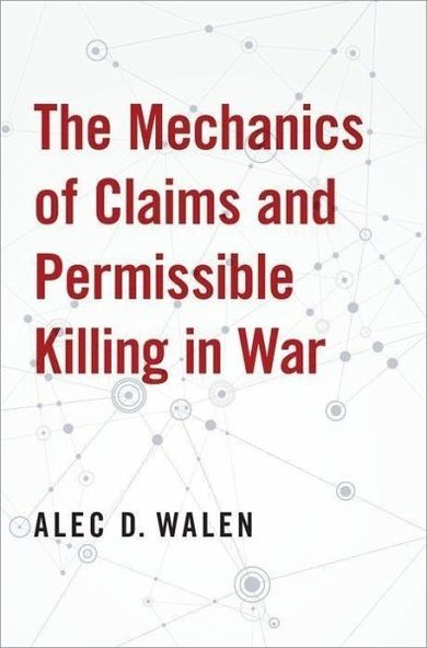 Book Cover: The Mechanics of Claims and Permissible Killings in War
